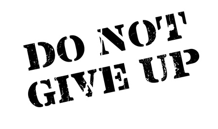 Do Not Give Up rubber stamp. Grunge design with dust scratches. Effects can be easily removed for a clean, crisp look. Color is easily changed.
