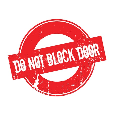 slammer: Do Not Block Door rubber stamp. Grunge design with dust scratches. Effects can be easily removed for a clean, crisp look. Color is easily changed.