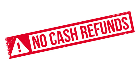 No Cash Refunds rubber stamp. Grunge design with dust scratches. Effects can be easily removed for a clean, crisp look. Color is easily changed. Illustration