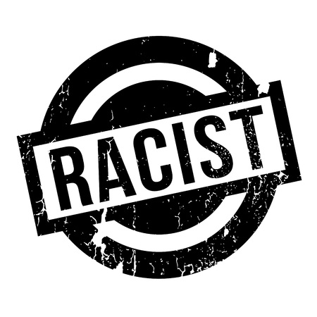 Racist rubber stamp. Grunge design with dust scratches. Effects can be easily removed for a clean, crisp look. Color is easily changed.