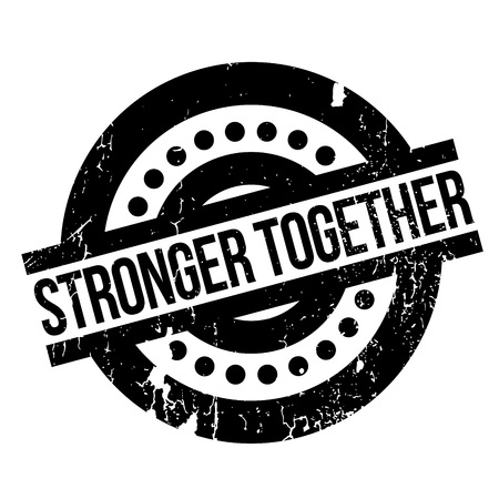 Stronger Together rubber stamp. Grunge design with dust scratches. Effects can be easily removed for a clean, crisp look. Color is easily changed.