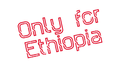 Only For Ethiopia rubber stamp. Grunge design with dust scratches. Effects can be easily removed for a clean, crisp look. Color is easily changed.