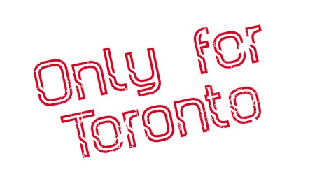 Only For Toronto rubber stamp. Grunge design with dust scratches. Effects can be easily removed for a clean, crisp look. Color is easily changed.