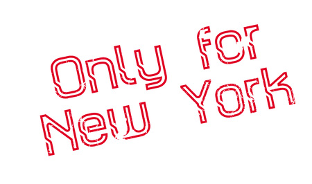 Only For New York rubber stamp. Grunge design with dust scratches. Effects can be easily removed for a clean, crisp look. Color is easily changed.