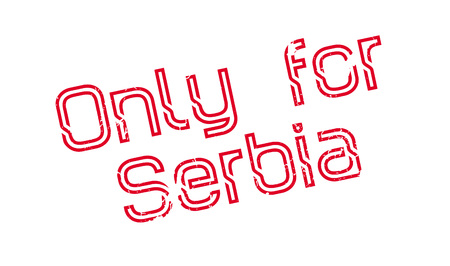 Only For Serbia rubber stamp. Grunge design with dust scratches. Effects can be easily removed for a clean, crisp look. Color is easily changed.