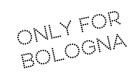 solely: Only For Bologna rubber stamp. Grunge design with dust scratches. Effects can be easily removed for a clean, crisp look. Color is easily changed.