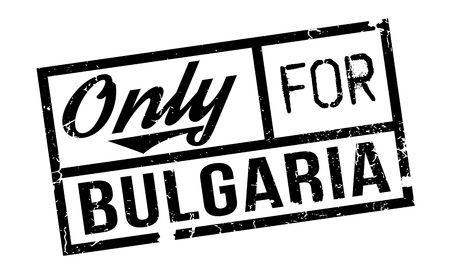 solely: Only For Bulgaria rubber stamp. Grunge design with dust scratches. Effects can be easily removed for a clean, crisp look. Color is easily changed.