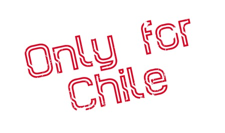Only For Chile rubber stamp. Grunge design with dust scratches.