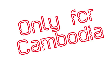 Only For Cambodia rubber stamp. Grunge design with dust scratches. Effects can be easily removed for a clean, crisp look. Color is easily changed.