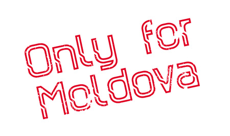 Only For Moldova rubber stamp. Grunge design with dust scratches. Effects can be easily removed for a clean, crisp look. Color is easily changed.