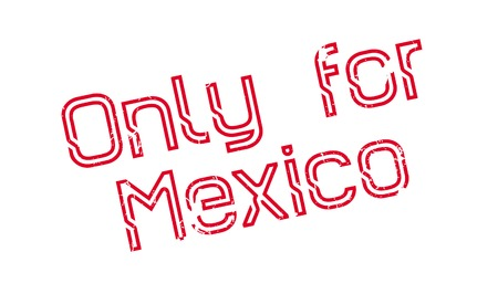 Only For Mexico rubber stamp. Grunge design with dust scratches. Effects can be easily removed for a clean, crisp look. Color is easily changed. Illusztráció