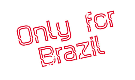 Only For Brazil rubber stamp. Grunge design with dust scratches. Effects can be easily removed for a clean, crisp look. Color is easily changed.