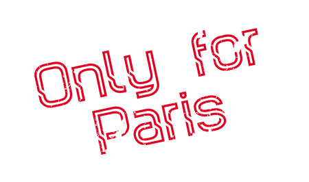 Only For Paris rubber stamp. Grunge design with dust scratches. Effects can be easily removed for a clean, crisp look. Color is easily changed.