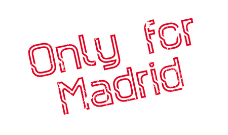 Only For Madrid rubber stamp. Grunge design with dust scratches. Effects can be easily removed for a clean, crisp look. Color is easily changed.