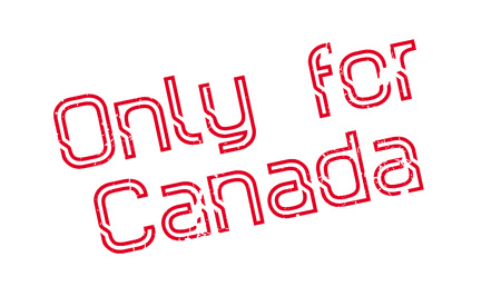 Only For Canada rubber stamp. Grunge design with dust scratches. Effects can be easily removed for a clean, crisp look. Color is easily changed.