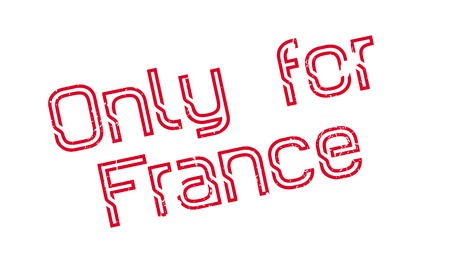 Only For France rubber stamp. Grunge design with dust scratches. Effects can be easily removed for a clean, crisp look. Color is easily changed.