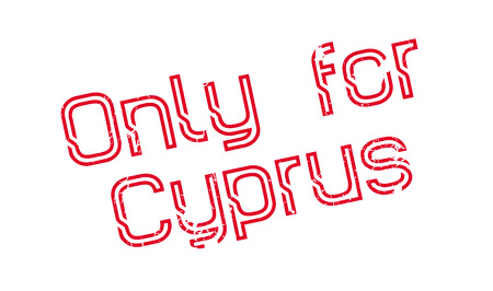 Only For Cyprus rubber stamp. Grunge design with dust scratches. Effects can be easily removed for a clean, crisp look. Color is easily changed. Illustration
