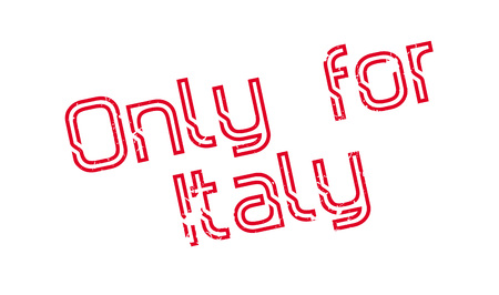 Only For Italy rubber stamp. Grunge design with dust scratches. Effects can be easily removed for a clean, crisp look. Color is easily changed.