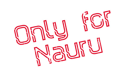 Only For Nauru rubber stamp. Grunge design with dust scratches. Effects can be easily removed for a clean, crisp look. Color is easily changed. Illusztráció
