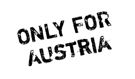 Only For Austria rubber stamp. Grunge design with dust scratches. Effects can be easily removed for a clean, crisp look. Color is easily changed.