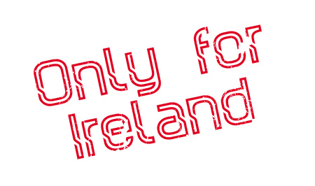 Only For Ireland rubber stamp. Grunge design with dust scratches. Effects can be easily removed for a clean, crisp look. Color is easily changed.