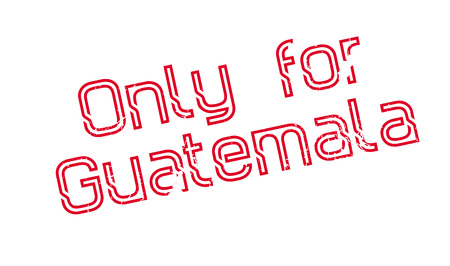Only For Guatemala rubber stamp. Grunge design with dust scratches. Effects can be easily removed for a clean, crisp look. Color is easily changed.