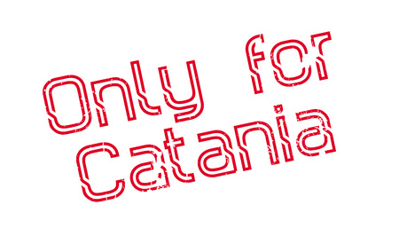 Only For Catania rubber stamp. Grunge design with dust scratches. Effects can be easily removed for a clean, crisp look. Color is easily changed.