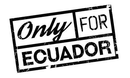 solely: Only For Ecuador rubber stamp. Grunge design with dust scratches. Effects can be easily removed for a clean, crisp look. Color is easily changed.