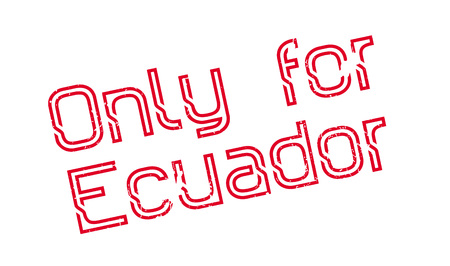 Only For Ecuador rubber stamp. Grunge design with dust scratches. Effects can be easily removed for a clean, crisp look. Color is easily changed.