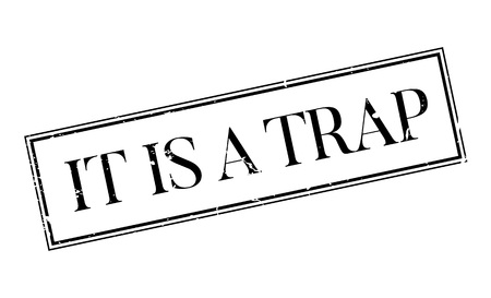It Is A Trap rubber stamp Illustration