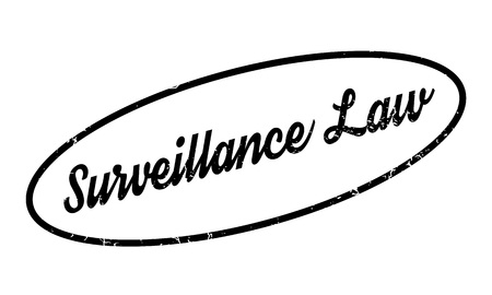 Surveillance Law rubber stamp. Grunge design with dust scratches. Effects can be easily removed for a clean, crisp look. Color is easily changed.