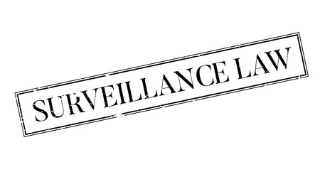 prying: Surveillance Law rubber stamp. Grunge design with dust scratches. Effects can be easily removed for a clean, crisp look. Color is easily changed.