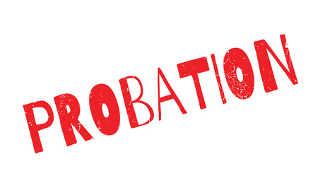 probation: Probation rubber stamp. Grunge design with dust scratches. Effects can be easily removed for a clean, crisp look. Color is easily changed.
