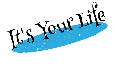 It s Your Life rubber stamp