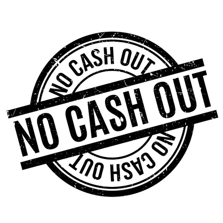 demode: No Cash Out rubber stamp