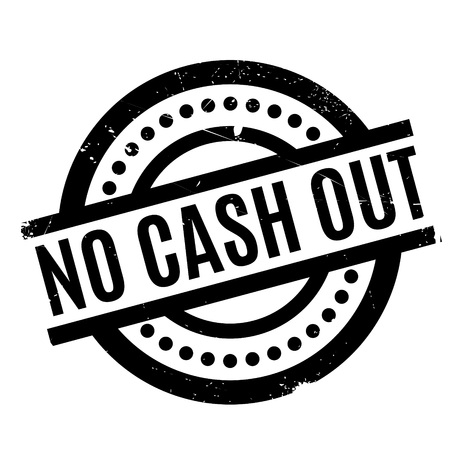 No Cash Out rubber stamp