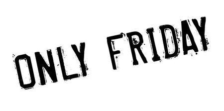 Only Friday rubber stamp