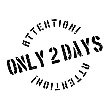 Only 2 Days rubber stamp