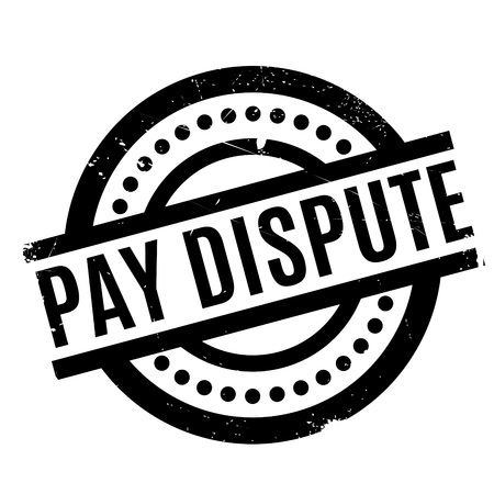 controversy: Pay Dispute rubber stamp