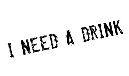 saturday night: I Need A Drink rubber stamp