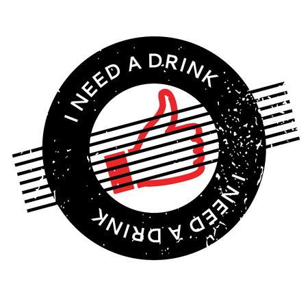 tough: I Need A Drink rubber stamp