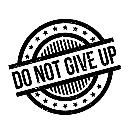 Do Not Give Up rubber stamp Illustration