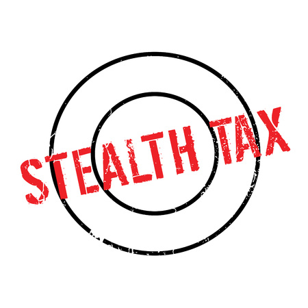 impost: Stealth Tax rubber stamp. Grunge design with dust scratches. Effects can be easily removed for a clean, crisp look. Color is easily changed.