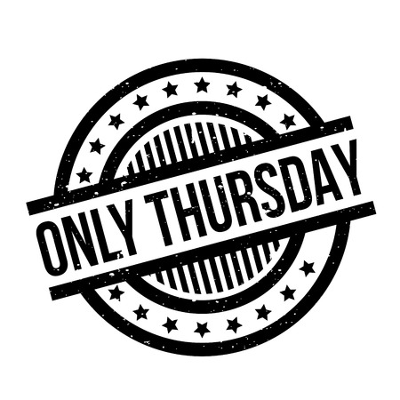 changed: Only Thursday rubber stamp. Grunge design with dust scratches. Effects can be easily removed for a clean, crisp look. Color is easily changed.