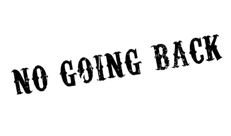 No Going Back rubber stamp Illustration