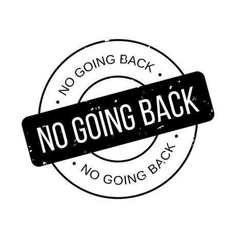 can not: No Going Back rubber stamp Illustration
