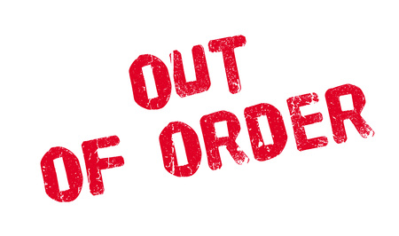 Out Of Order rubber stamp