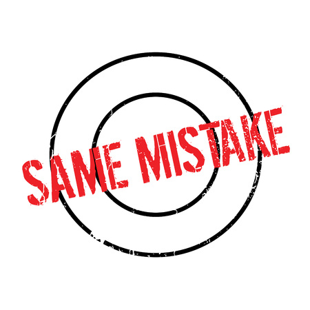 Same Mistake rubber stamp