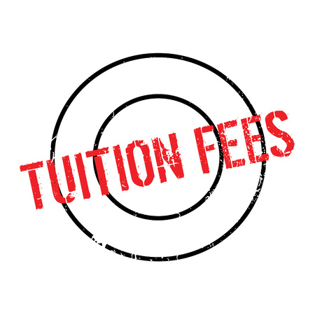Tuition Fees rubber stamp. Grunge design with dust scratches. Effects can be easily removed for a clean, crisp look. Color is easily changed.