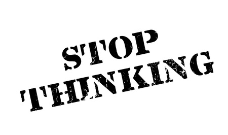 pause button: Stop Thinking rubber stamp Illustration